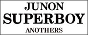 JUNON SUPERBOY ANOTHERS
